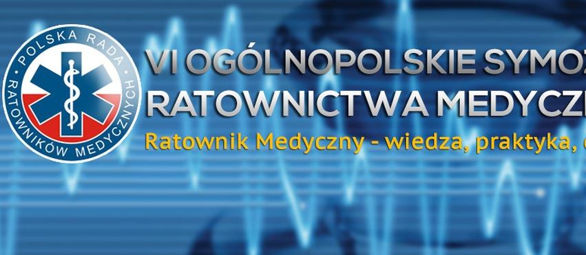 VI Ogólnopolskie Sympozjum Ratownictwa Medycznego - Szczyrk 2014
